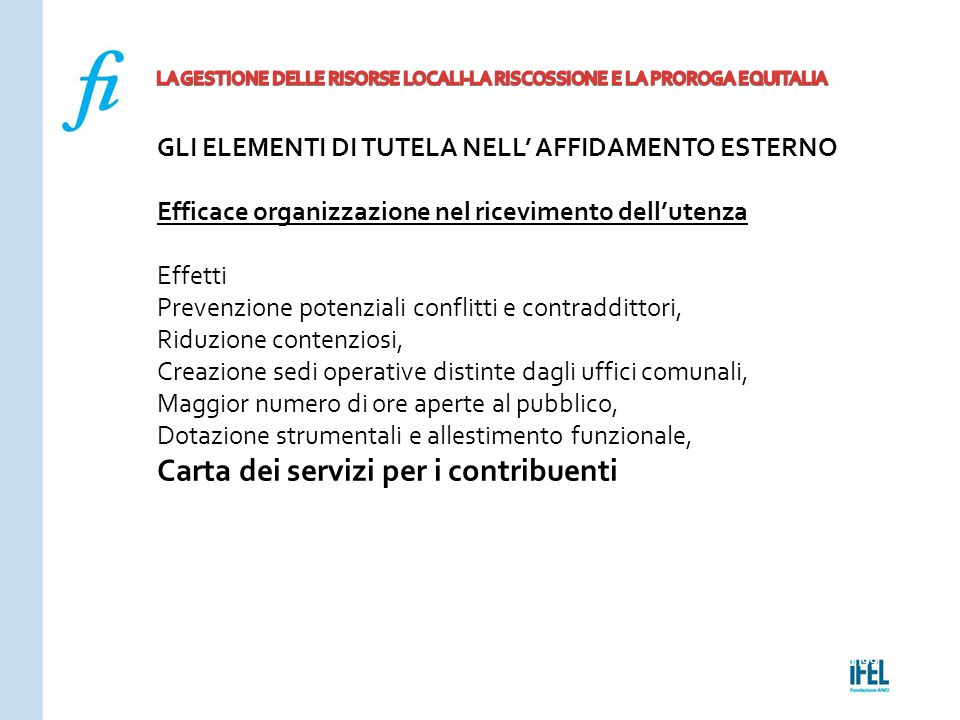 Pagina 199ROMA10/07/2013 GLI ELEMENTI DI TUTELA NELL' AFFIDAMENTO ESTERNO Efficace organizzazione nel ricevimento dell'utenza Effetti Prevenzione pote