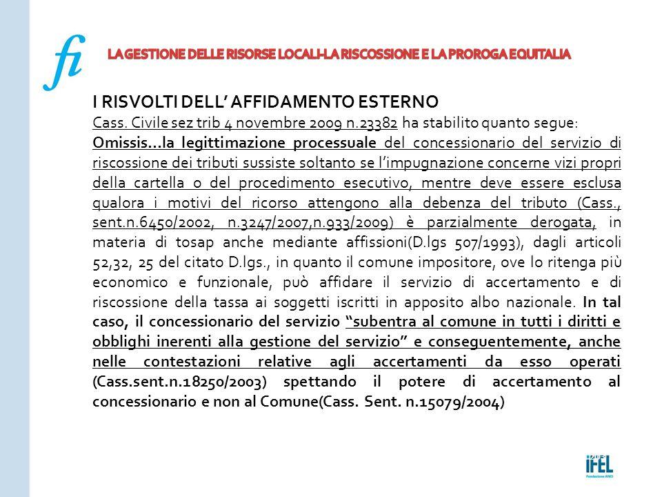 Pagina 203ROMA10/07/2013 I RISVOLTI DELL' AFFIDAMENTO ESTERNO Cass. Civile sez trib 4 novembre 2009 n.23382 ha stabilito quanto segue: Omissis…la legi