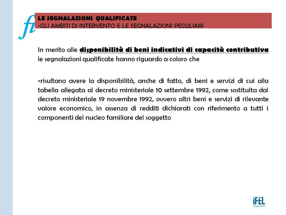 Pagina 217 LE SEGNALAZIONI QUALIFICATE -GLI AMBITI DI INTERVENTO E LE SEGNALAZIONI PECULIARI VITERBO04/11/2010 In merito alle disponibilità di beni in