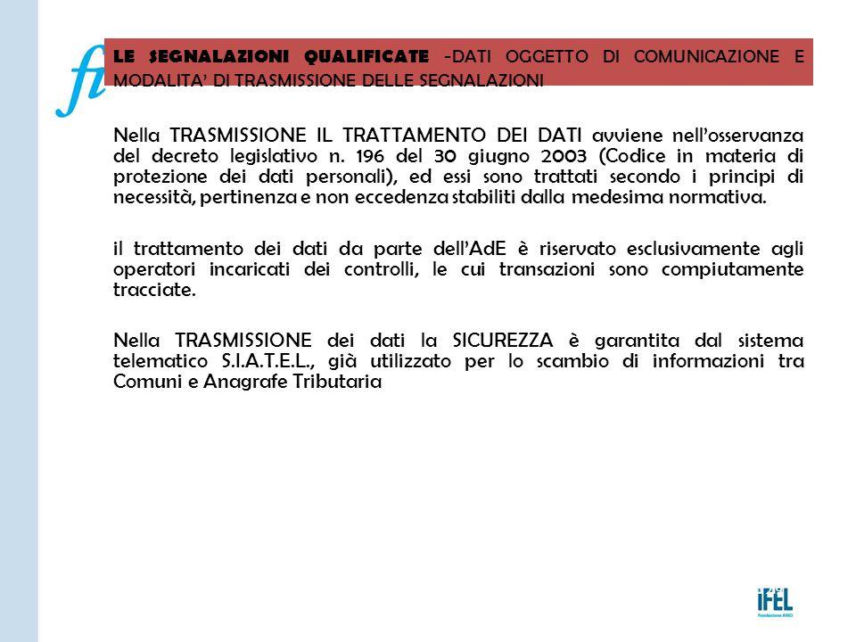 Pagina 219 LE SEGNALAZIONI QUALIFICATE -DATI OGGETTO DI COMUNICAZIONE E MODALITA' DI TRASMISSIONE DELLE SEGNALAZIONI VITERBO04/11/2010 Nella TRASMISSI