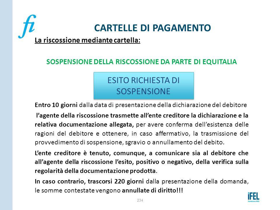 La riscossione mediante cartella: SOSPENSIONE DELLA RISCOSSIONE DA PARTE DI EQUITALIA Entro 10 giorni dalla data di presentazione della dichiarazione