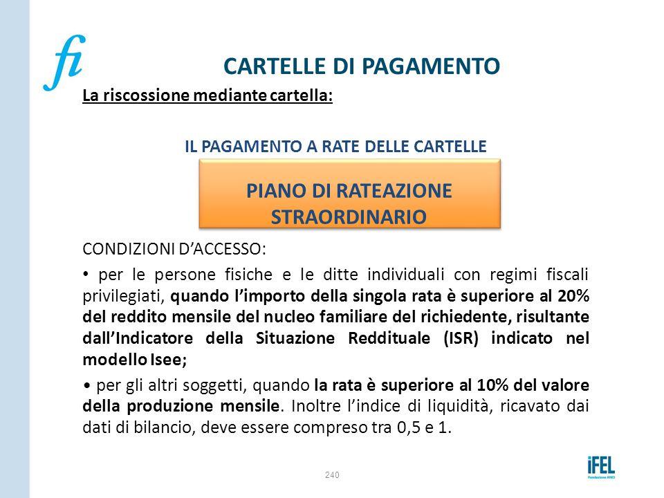 La riscossione mediante cartella: IL PAGAMENTO A RATE DELLE CARTELLE CONDIZIONI D'ACCESSO: per le persone fisiche e le ditte individuali con regimi fi