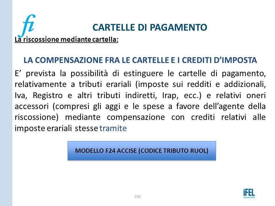 La riscossione mediante cartella: LA COMPENSAZIONE FRA LE CARTELLE E I CREDITI D'IMPOSTA E' prevista la possibilità di estinguere le cartelle di pagam