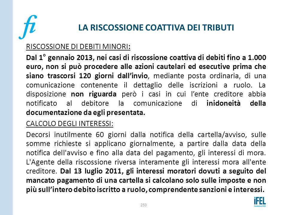 RISCOSSIONE DI DEBITI MINORI: Dal 1° gennaio 2013, nei casi di riscossione coattiva di debiti fino a 1.000 euro, non si può procedere alle azioni caut