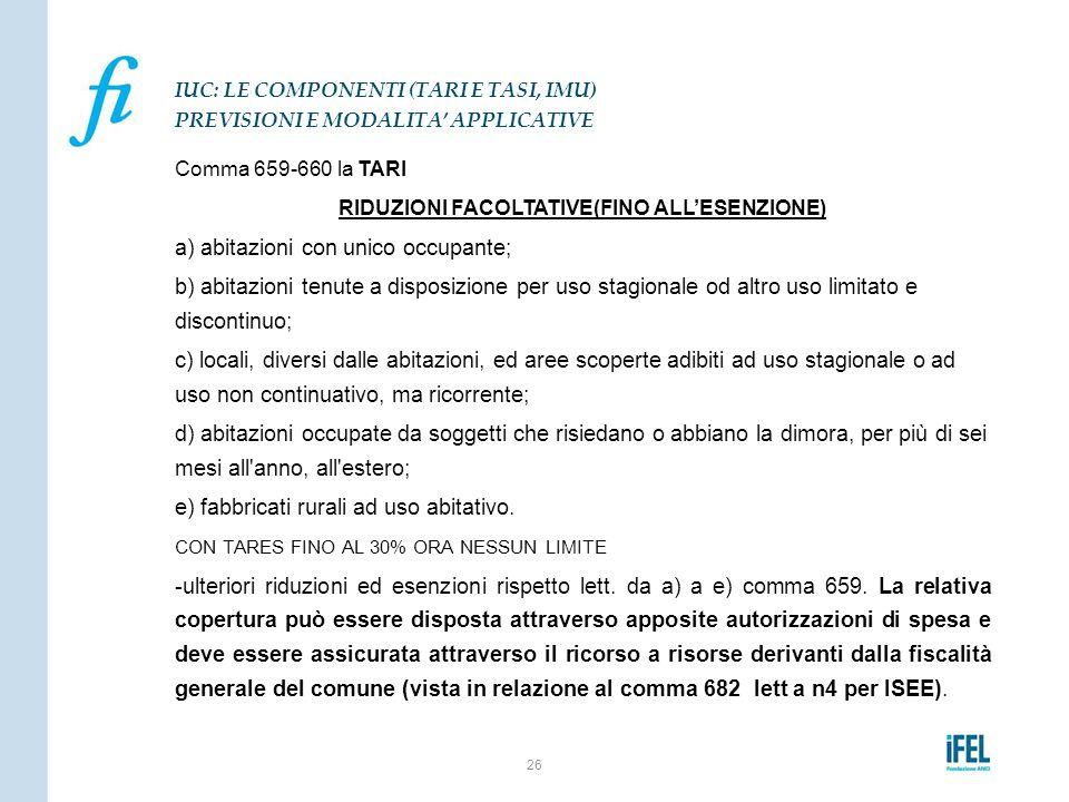 Comma 659-660 la TARI RIDUZIONI FACOLTATIVE(FINO ALL'ESENZIONE) a) abitazioni con unico occupante; b) abitazioni tenute a disposizione per uso stagion