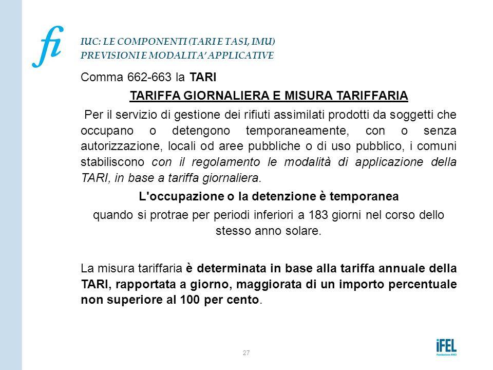 Comma 662-663 la TARI TARIFFA GIORNALIERA E MISURA TARIFFARIA Per il servizio di gestione dei rifiuti assimilati prodotti da soggetti che occupano o d
