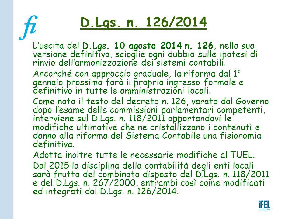 L'uscita del D.Lgs. 10 agosto 2014 n. 126, nella sua versione definitiva, scioglie ogni dubbio sulle ipotesi di rinvio dell'armonizzazione dei sistemi