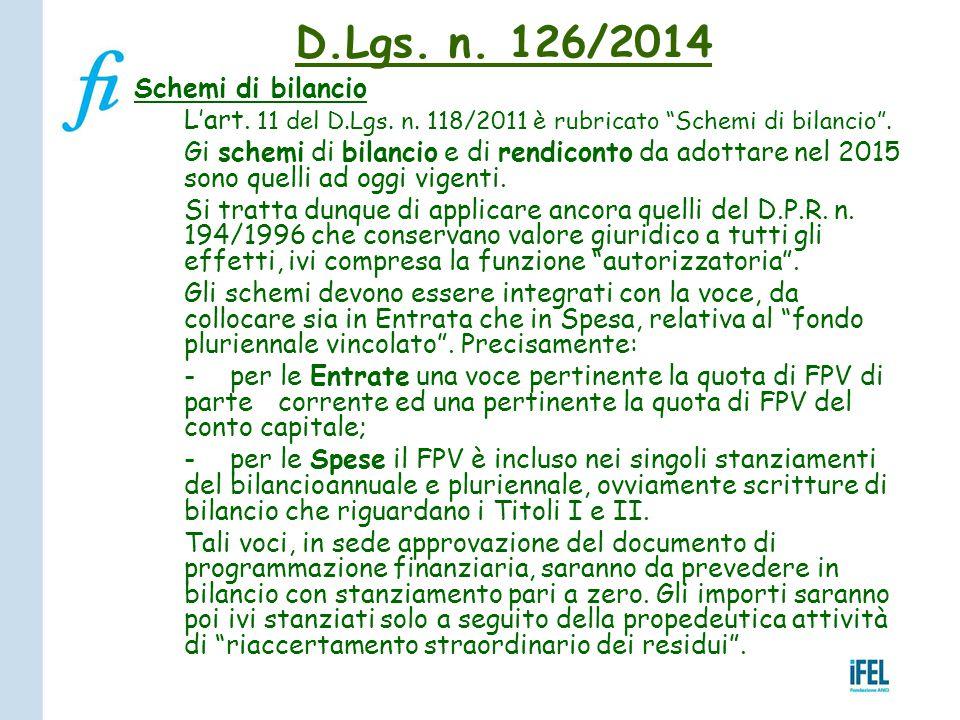 """Schemi di bilancio L'art. 11 del D.Lgs. n. 118/2011 è rubricato """"Schemi di bilancio"""". Gi schemi di bilancio e di rendiconto da adottare nel 2015 sono"""