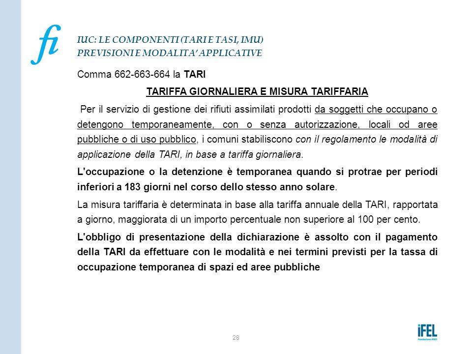 Comma 662-663-664 la TARI TARIFFA GIORNALIERA E MISURA TARIFFARIA Per il servizio di gestione dei rifiuti assimilati prodotti da soggetti che occupano