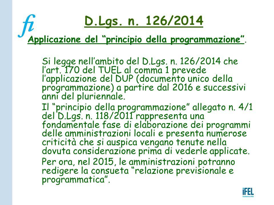 """Applicazione del """"principio della programmazione"""". Si legge nell'ambito del D.Lgs. n. 126/2014 che l'art. 170 del TUEL al comma 1 prevede l'applicazio"""
