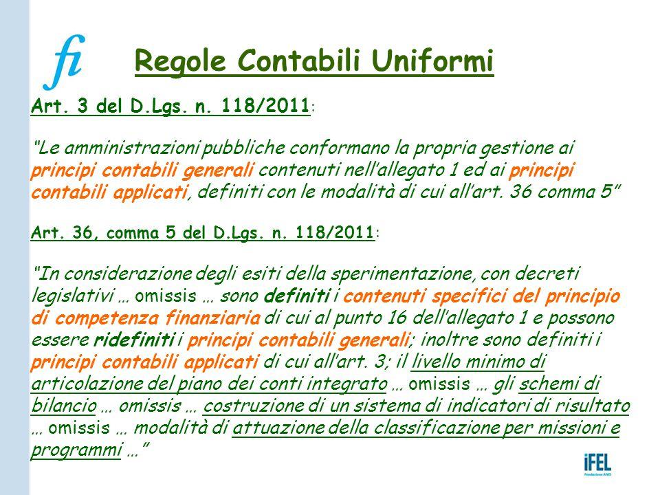"""Regole Contabili Uniformi Art. 3 del D.Lgs. n. 118/2011 : """"Le amministrazioni pubbliche conformano la propria gestione ai principi contabili generali"""