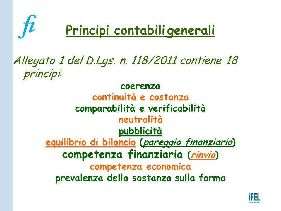 Principi contabili generali Allegato 1 del D.Lgs. n. 118/2011 contiene 18 principi: coerenza continuità e costanza comparabilità e verificabilità neut