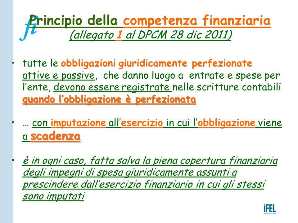 Principio della competenza finanziaria (allegato 1 al DPCM 28 dic 2011) quando l'obbligazione è perfezionatatutte le obbligazioni giuridicamente perfe