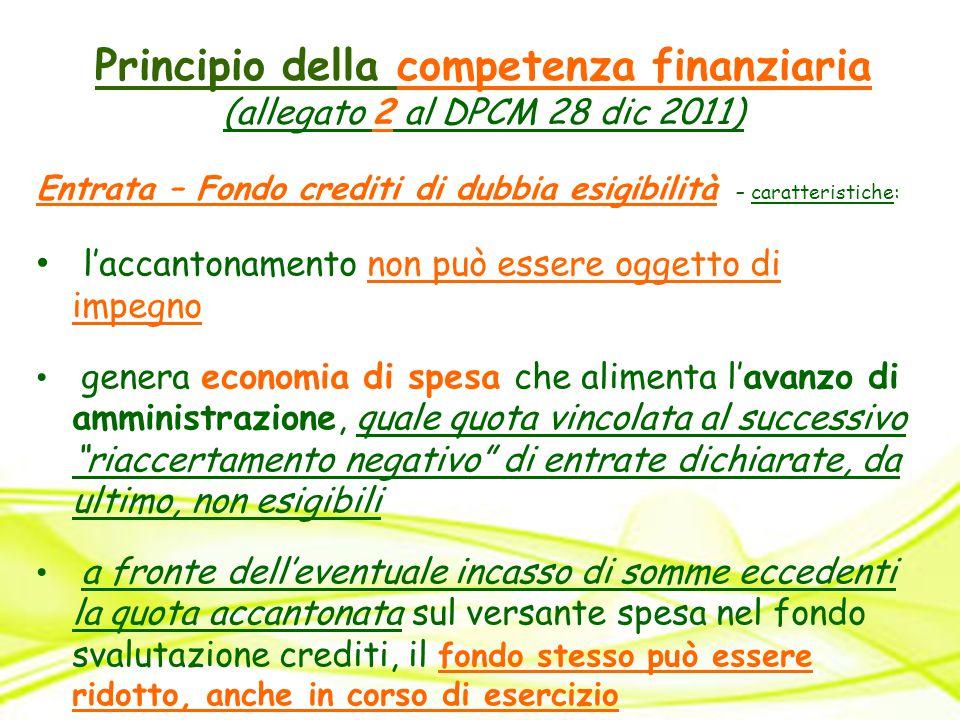 Principio della competenza finanziaria (allegato 2 al DPCM 28 dic 2011) Entrata – Fondo crediti di dubbia esigibilità – caratteristiche: l'accantoname