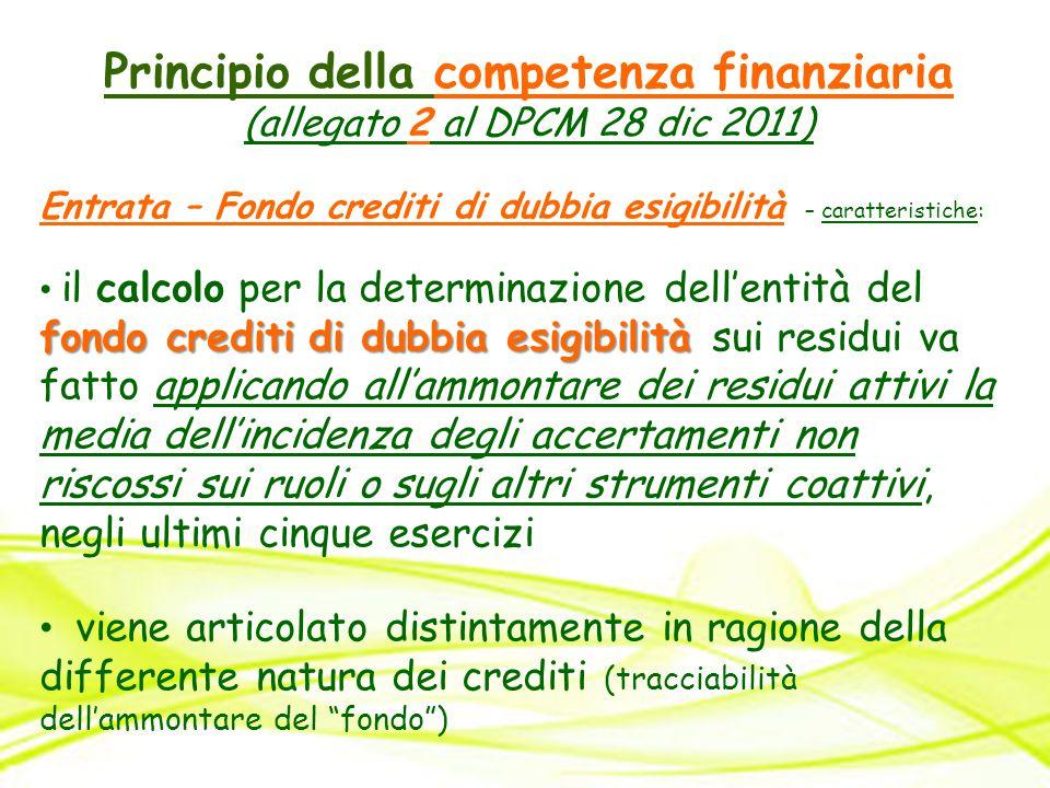 Principio della competenza finanziaria (allegato 2 al DPCM 28 dic 2011) Entrata – Fondo crediti di dubbia esigibilità – caratteristiche: fondo crediti