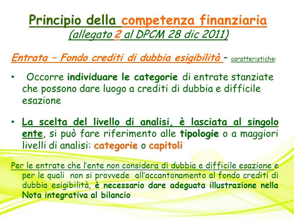 Principio della competenza finanziaria (allegato 2 al DPCM 28 dic 2011) Entrata – Fondo crediti di dubbia esigibilità – caratteristiche: Occorre indiv