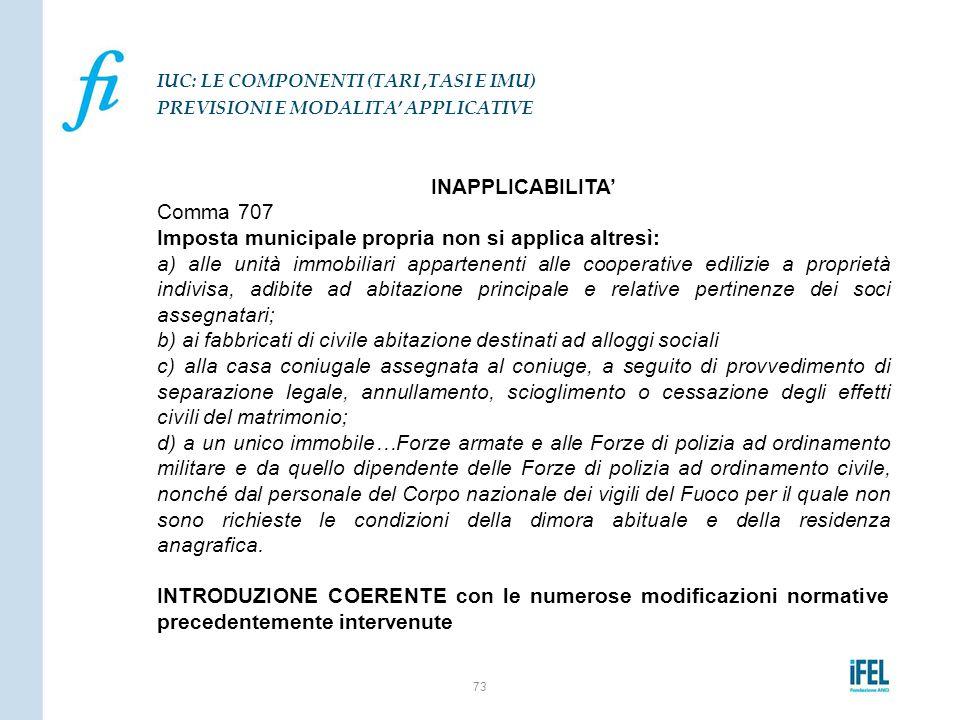 INAPPLICABILITA' Comma 707 Imposta municipale propria non si applica altresì: a) alle unità immobiliari appartenenti alle cooperative edilizie a propr