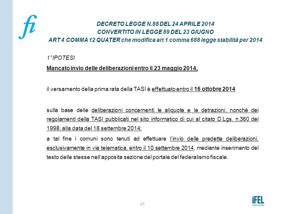1°IPOTESI Mancato invio delle deliberazioni entro il 23 maggio 2014, il versamento della prima rata della TASI è effettuato entro il 16 ottobre 2014 s