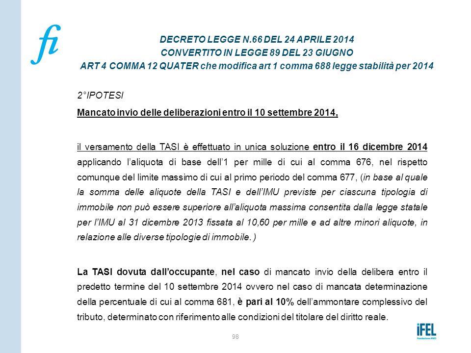 2°IPOTESI Mancato invio delle deliberazioni entro il 10 settembre 2014, il versamento della TASI è effettuato in unica soluzione entro il 16 dicembre