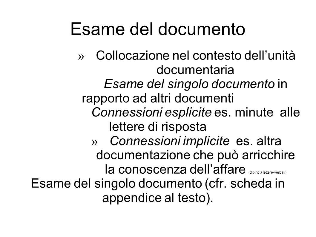 Esame del documento » Collocazione nel contesto dell'unità documentaria Esame del singolo documento in rapporto ad altri documenti Connessioni esplicite es.