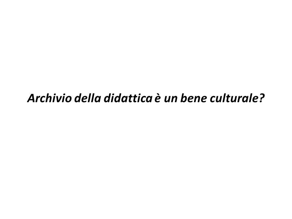 Archivio della didattica è un bene culturale?