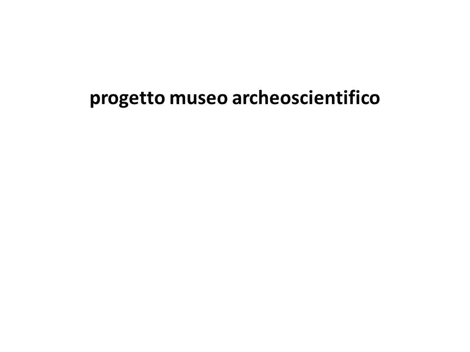 progetto museo archeoscientifico