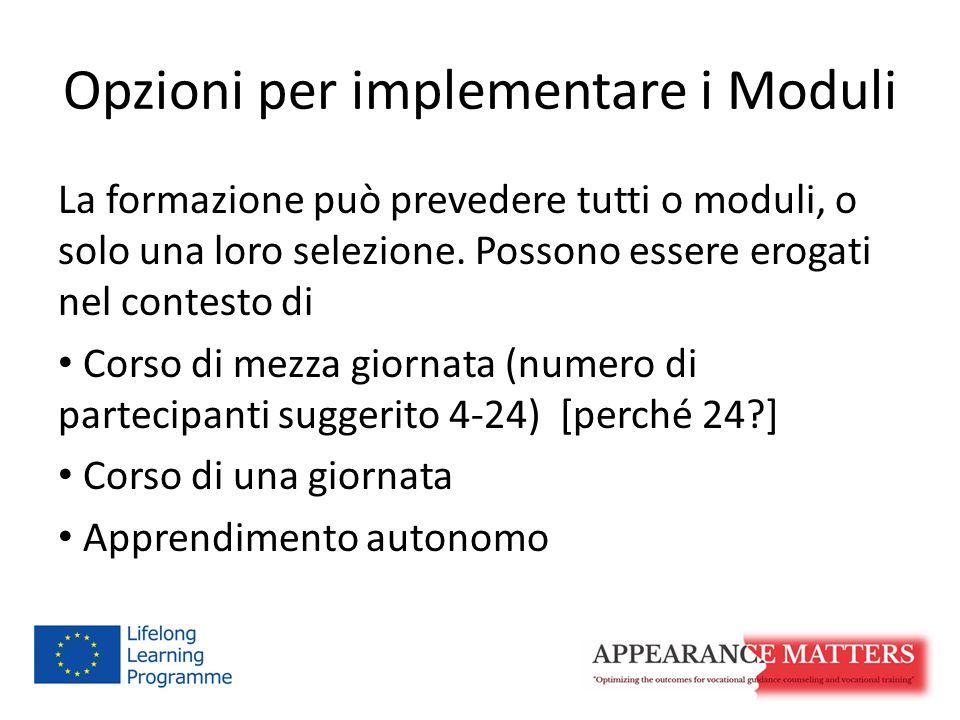 Opzioni per implementare i Moduli La formazione può prevedere tutti o moduli, o solo una loro selezione.