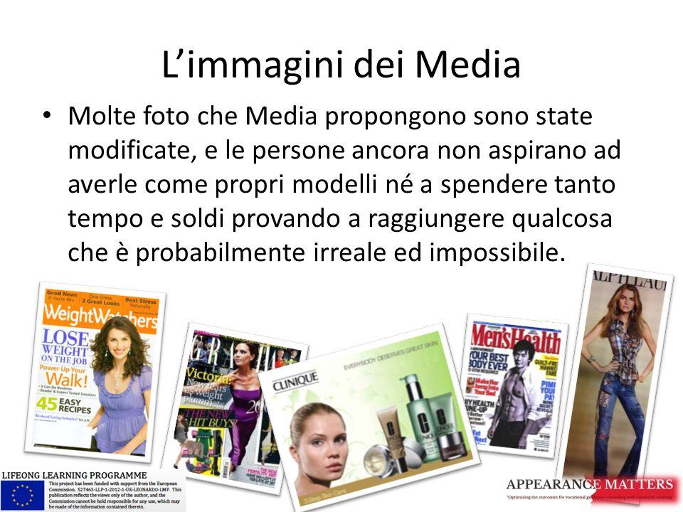 L'immagini dei Media Molte foto che Media propongono sono state modificate, e le persone ancora non aspirano ad averle come propri modelli né a spendere tanto tempo e soldi provando a raggiungere qualcosa che è probabilmente irreale ed impossibile.