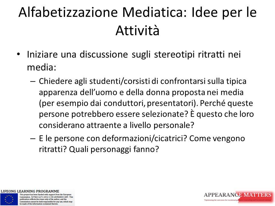 Alfabetizzazione Mediatica: Idee per le Attività Iniziare una discussione sugli stereotipi ritratti nei media: – Chiedere agli studenti/corsisti di co