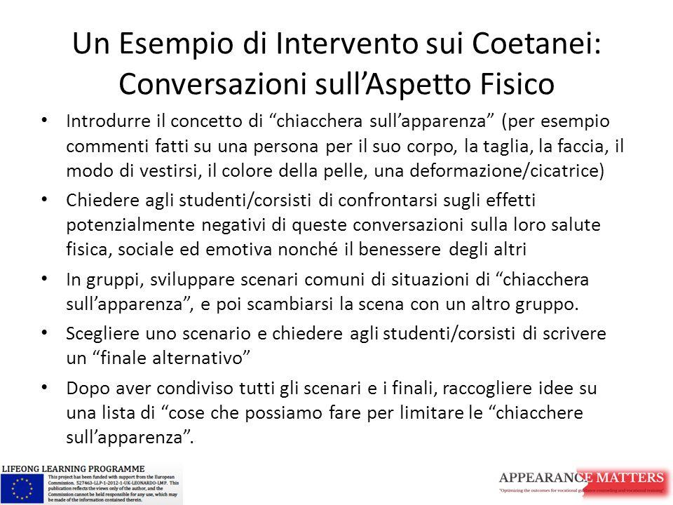 """Un Esempio di Intervento sui Coetanei: Conversazioni sull'Aspetto Fisico Introdurre il concetto di """"chiacchera sull'apparenza"""" (per esempio commenti f"""