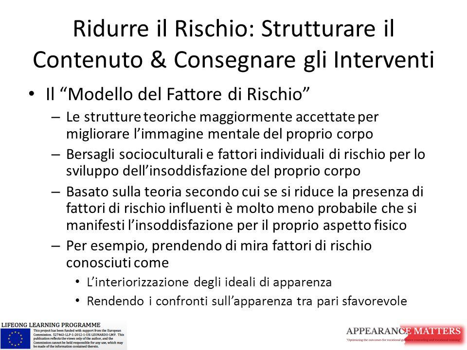 """Ridurre il Rischio: Strutturare il Contenuto & Consegnare gli Interventi Il """"Modello del Fattore di Rischio"""" – Le strutture teoriche maggiormente acce"""