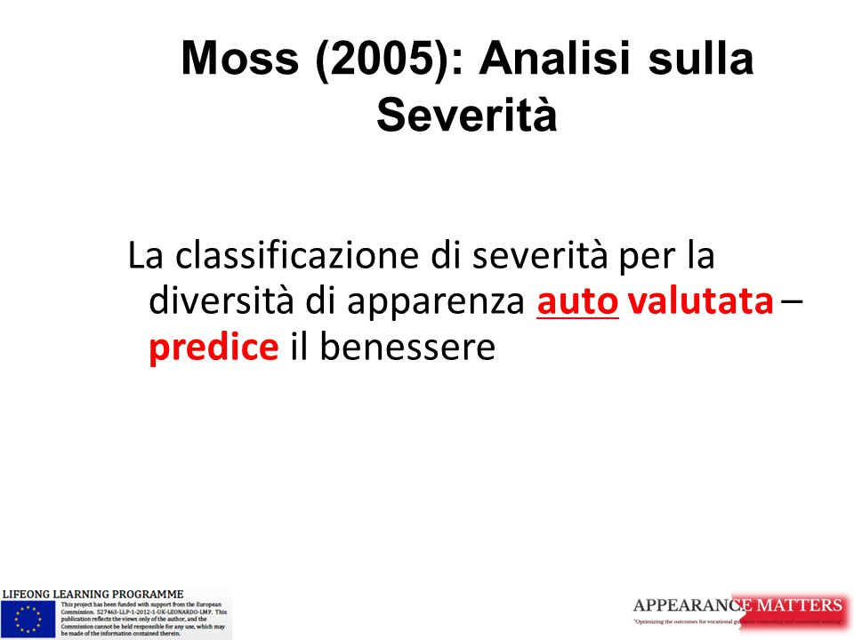 Moss (2005): Analisi sulla Severità La classificazione di severità per la diversità di apparenza auto valutata – predice il benessere