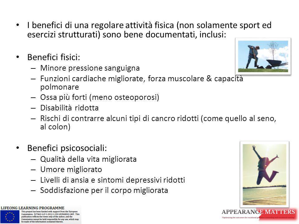 I benefici di una regolare attività fisica (non solamente sport ed esercizi strutturati) sono bene documentati, inclusi: Benefici fisici: – Minore pre
