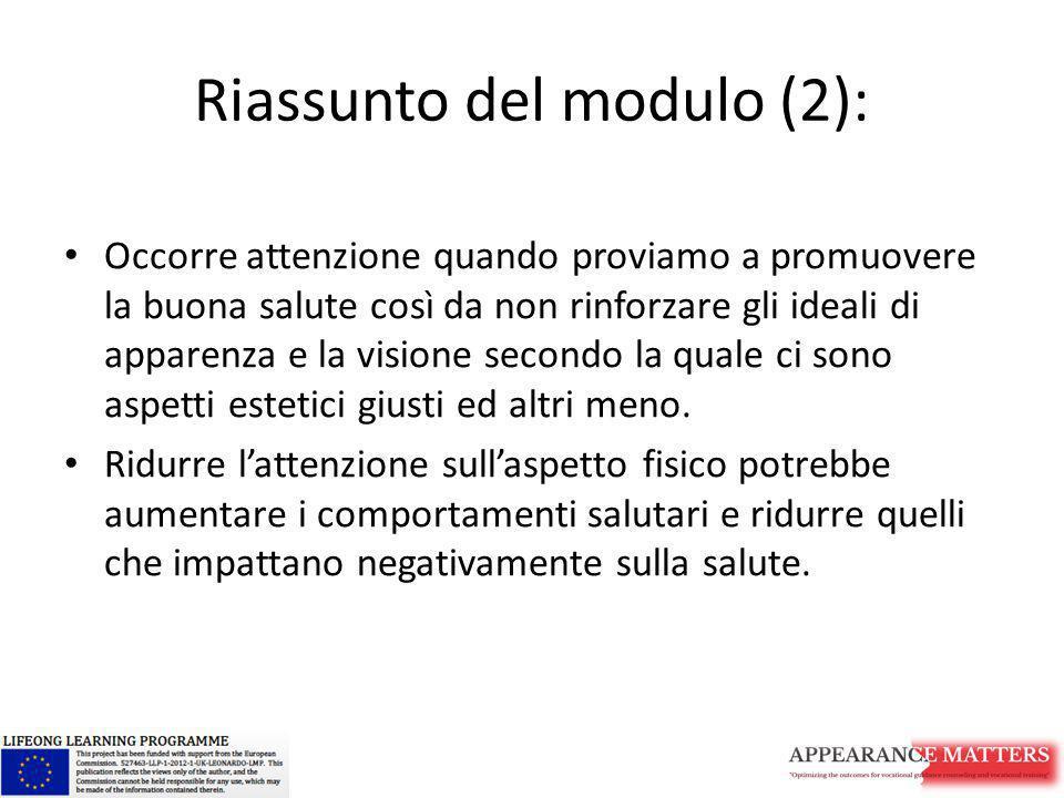 Riassunto del modulo (2): Occorre attenzione quando proviamo a promuovere la buona salute così da non rinforzare gli ideali di apparenza e la visione