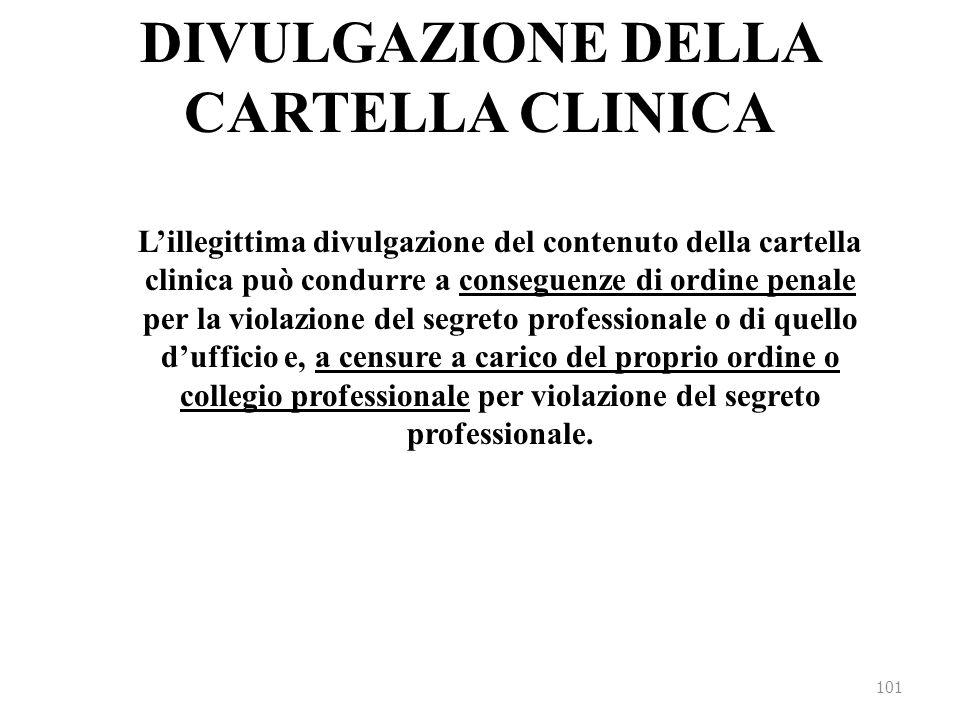 DIVULGAZIONE DELLA CARTELLA CLINICA L'illegittima divulgazione del contenuto della cartella clinica può condurre a conseguenze di ordine penale per la