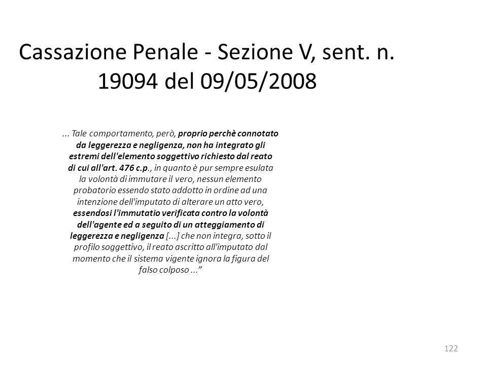 122 Cassazione Penale - Sezione V, sent. n. 19094 del 09/05/2008... Tale comportamento, però, proprio perchè connotato da leggerezza e negligenza, non