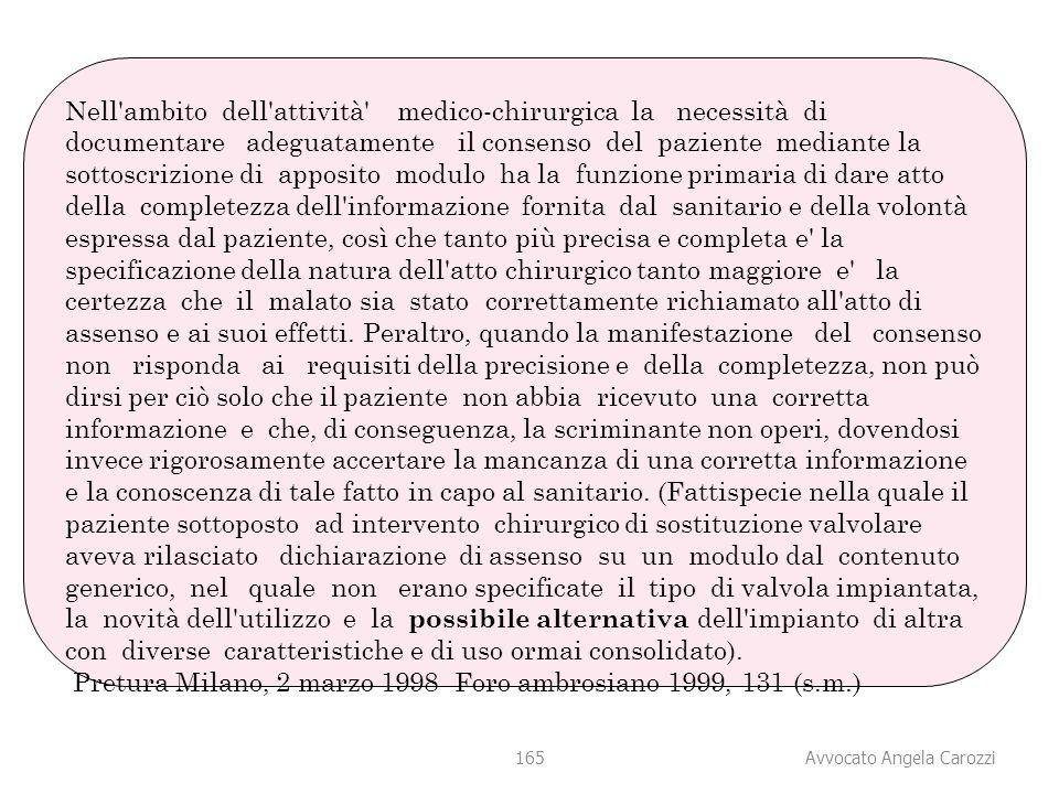 165 Nell'ambito dell'attività' medico-chirurgica la necessità di documentare adeguatamente il consenso del paziente mediante la sottoscrizione di appo
