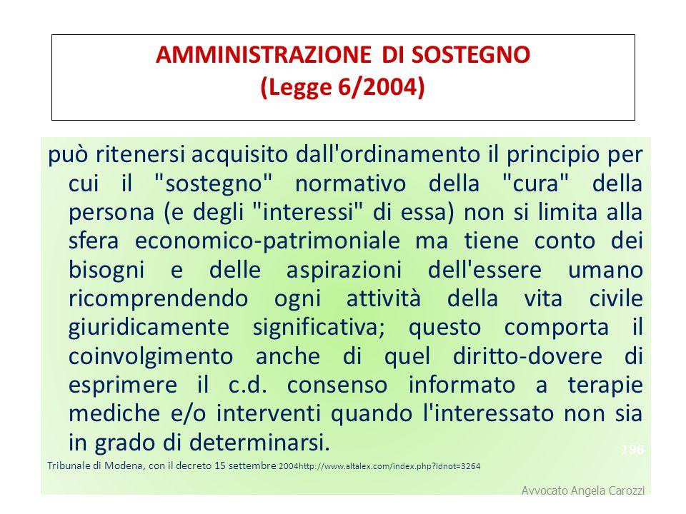196 AMMINISTRAZIONE DI SOSTEGNO (Legge 6/2004) può ritenersi acquisito dall'ordinamento il principio per cui il