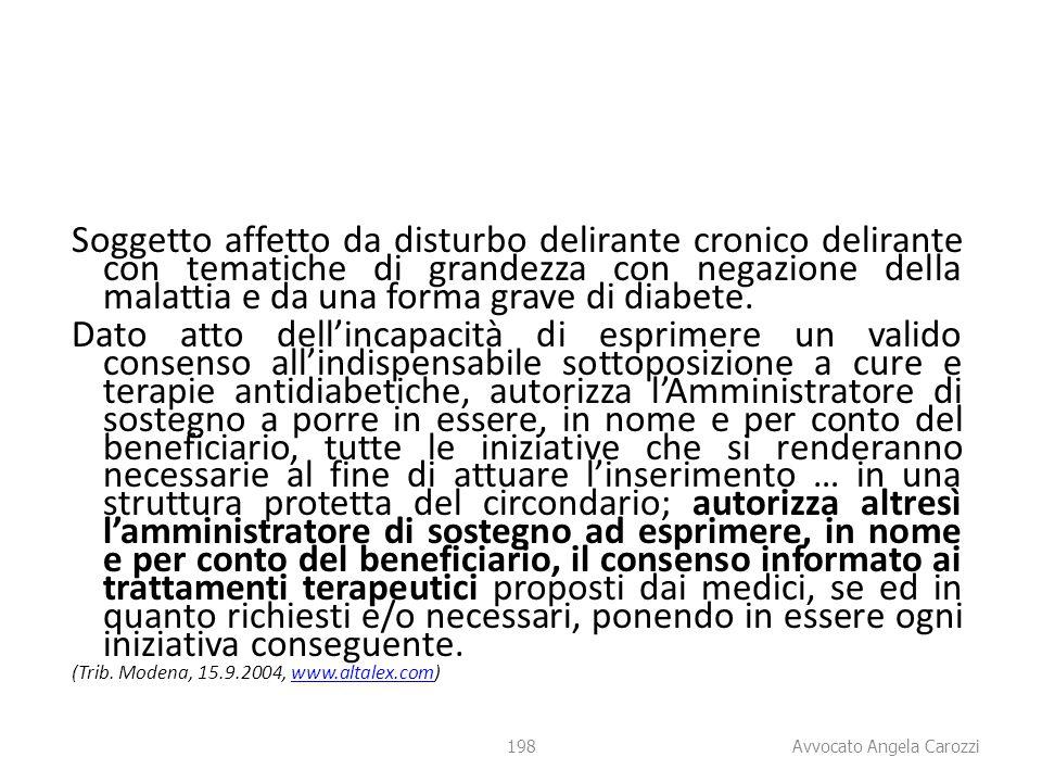 198 Soggetto affetto da disturbo delirante cronico delirante con tematiche di grandezza con negazione della malattia e da una forma grave di diabete.