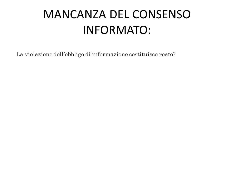 MANCANZA DEL CONSENSO INFORMATO: La violazione dell'obbligo di informazione costituisce reato?