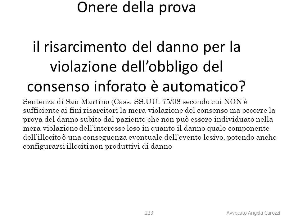 223 Onere della prova il risarcimento del danno per la violazione dell'obbligo del consenso inforato è automatico? Sentenza di San Martino (Cass. SS.U