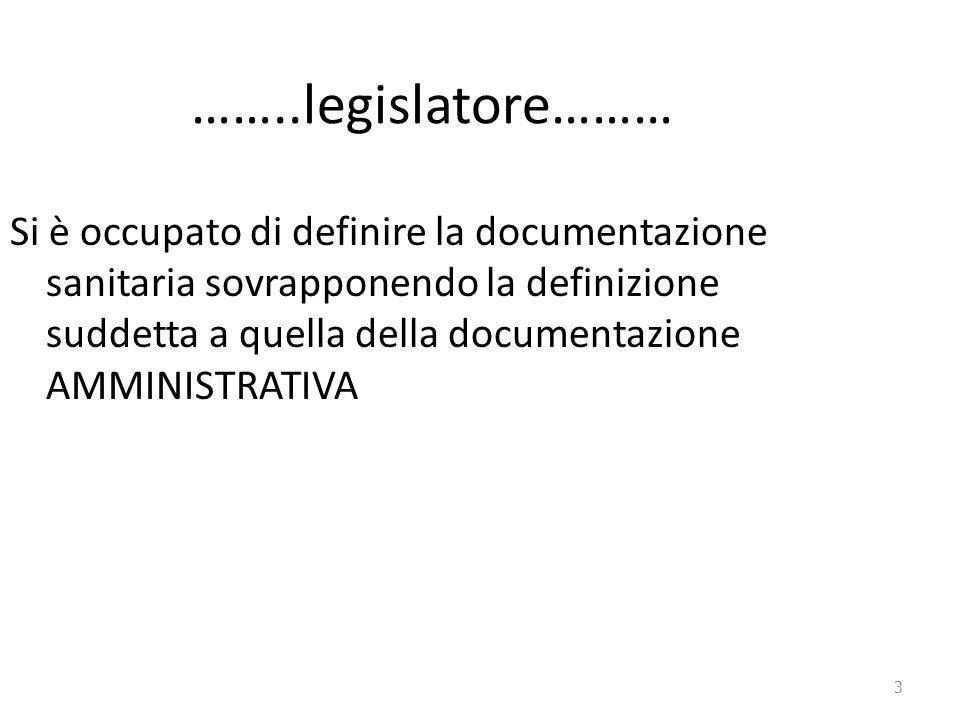 3 ……..legislatore……… Si è occupato di definire la documentazione sanitaria sovrapponendo la definizione suddetta a quella della documentazione AMMINIS