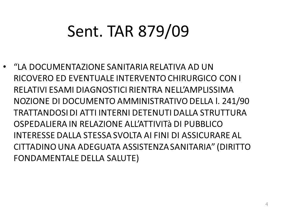 """4 Sent. TAR 879/09 """"LA DOCUMENTAZIONE SANITARIA RELATIVA AD UN RICOVERO ED EVENTUALE INTERVENTO CHIRURGICO CON I RELATIVI ESAMI DIAGNOSTICI RIENTRA NE"""