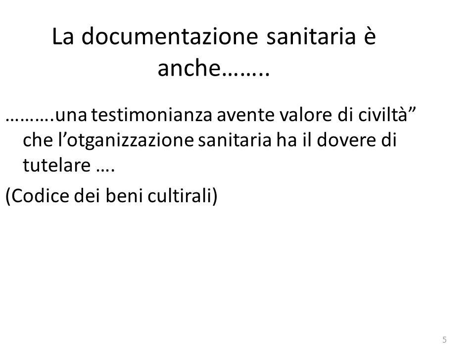 """5 La documentazione sanitaria è anche…….. ……….una testimonianza avente valore di civiltà"""" che l'otganizzazione sanitaria ha il dovere di tutelare …. ("""