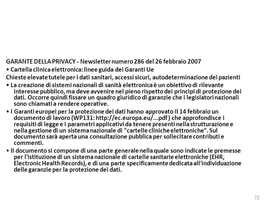 GARANTE DELLA PRIVACY - Newsletter numero 286 del 26 febbraio 2007 Cartella clinica elettronica: linee guida dei Garanti Ue Chieste elevate tutele per