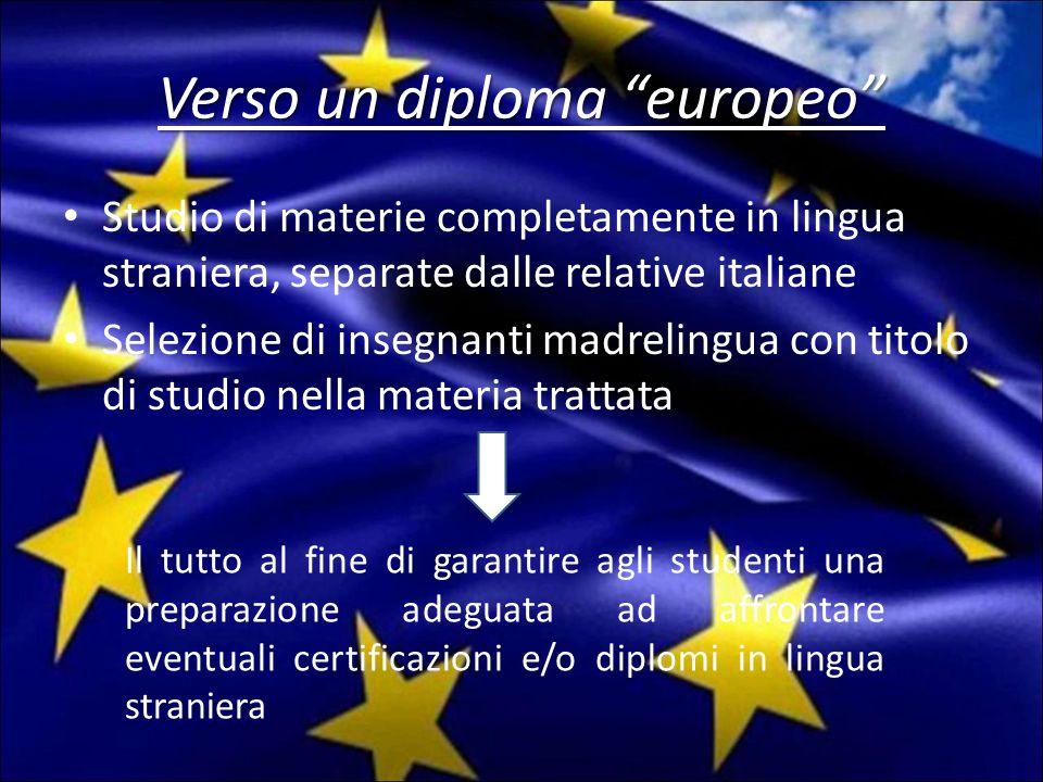 """Verso un diploma """"europeo"""" Studio di materie completamente in lingua straniera, separate dalle relative italiane Selezione di insegnanti madrelingua c"""