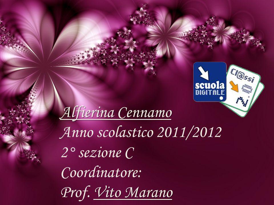 Alfierina Cennamo Anno scolastico 2011/2012 2° sezione C Coordinatore: Prof. V VV Vito Marano