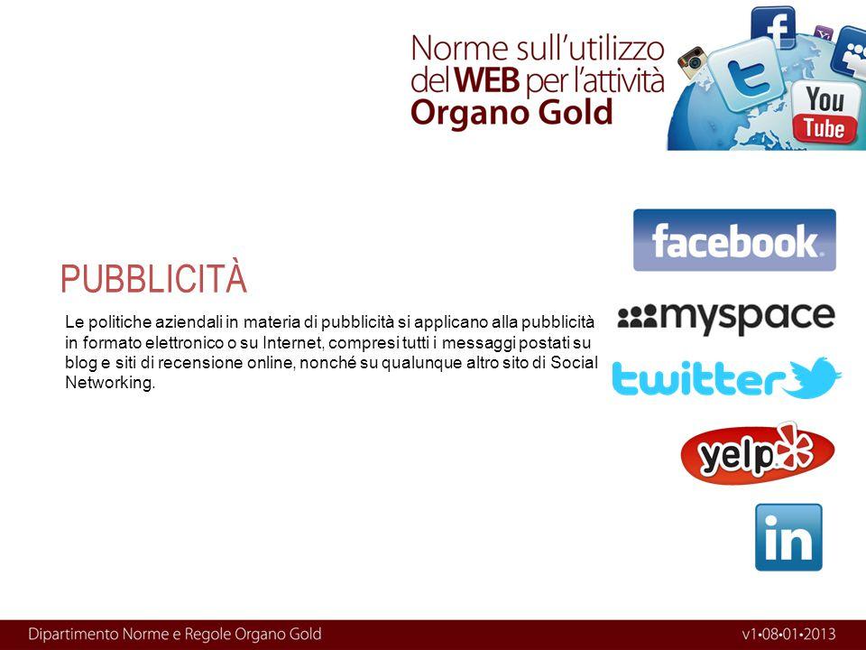 Le politiche aziendali in materia di pubblicità si applicano alla pubblicità in formato elettronico o su Internet, compresi tutti i messaggi postati s