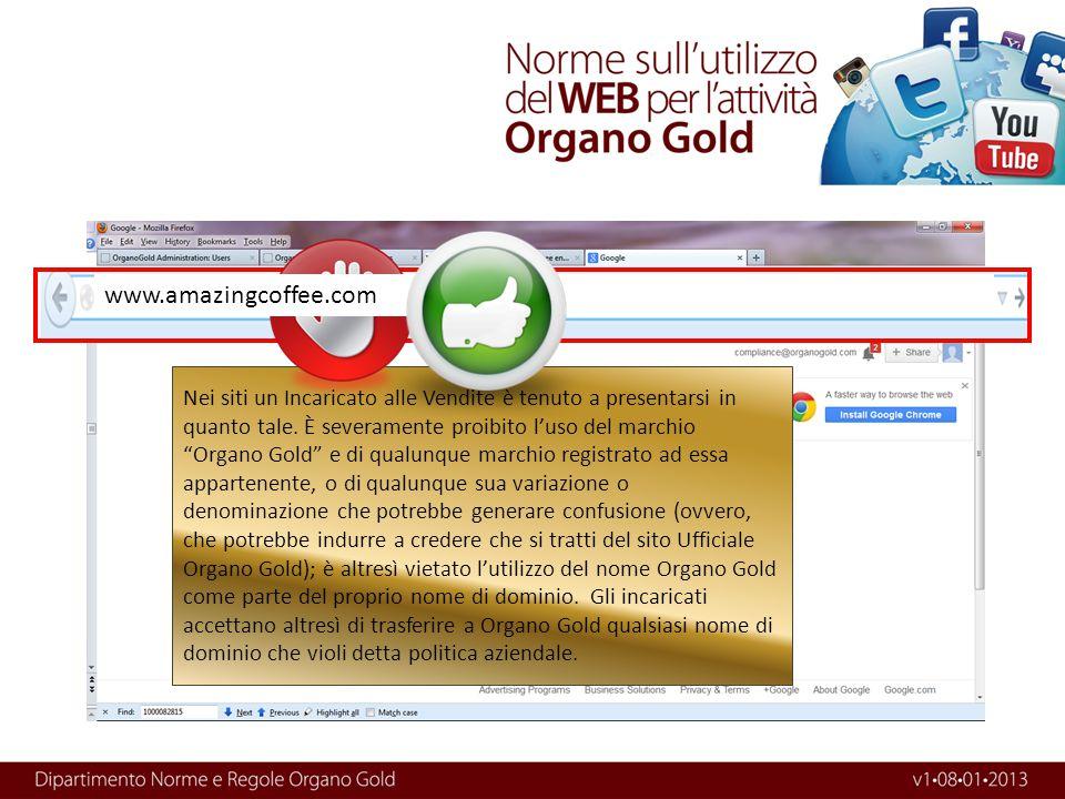 """www.Organo… Nei siti un Incaricato alle Vendite è tenuto a presentarsi in quanto tale. È severamente proibito l'uso del marchio """"Organo Gold"""" e di qua"""