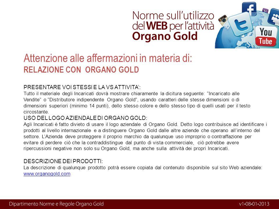 Attenzione alle affermazioni in materia di: RELAZIONE CON ORGANO GOLD DESCRIZIONE DEI PRODOTTI: La descrizione di qualunque prodotto potrà essere copi